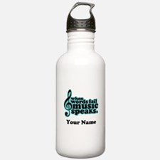 Words Fail Music Speaks Custom Water Bottle
