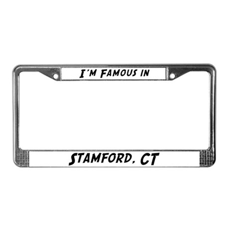 Famous in Stamford License Plate Frame