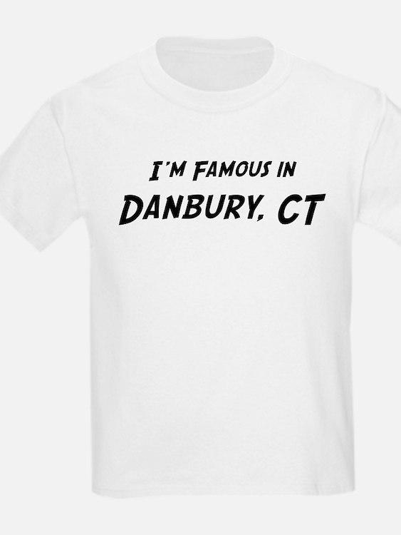 Famous in Danbury Kids T-Shirt