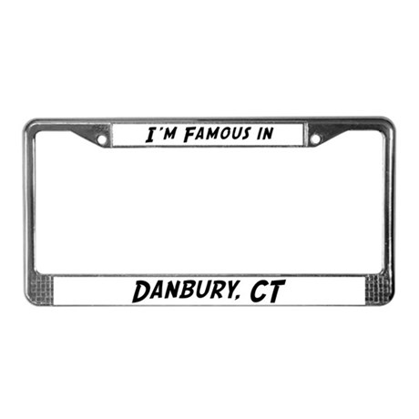 Famous in Danbury License Plate Frame