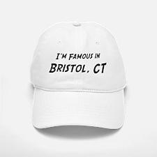 Famous in Bristol Baseball Baseball Cap