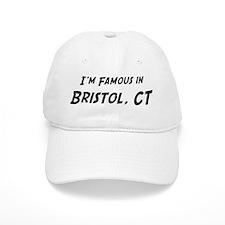 Famous in Bristol Baseball Cap