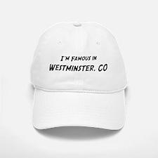 Famous in Westminster Baseball Baseball Cap