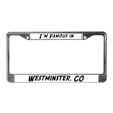 Famous in Westminster License Plate Frame