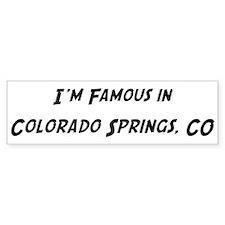 Famous in Colorado Springs Bumper Bumper Sticker