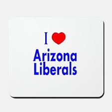 I Love Arizona Liberals Mousepad
