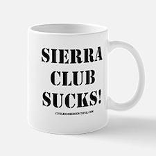 Sierra Club Sucks! Mug