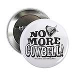 No More Cowbell Button