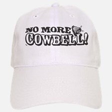 No More Cowbell Baseball Baseball Cap