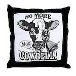 No More Cowbell Throw Pillow