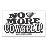 No More Cowbell Rectangle Sticker