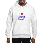 I Love California Liberals Hooded Sweatshirt