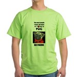THE MORE I LOVE MY PUG Green T-Shirt