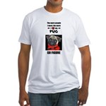 THE MORE I LOVE MY PUG Fitted T-Shirt