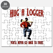 Hug A Logger. You'll Never Go Back To Trees Puzzle