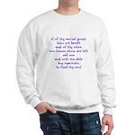 Hyacinths to feed thy soul Sweatshirt