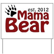 Mama Bear Est 2012 Yard Sign