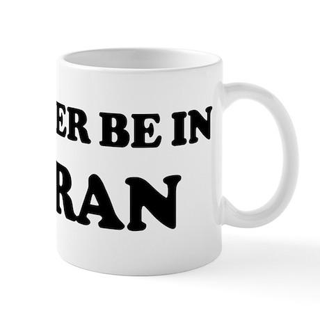 Rather be in Tehran Mug