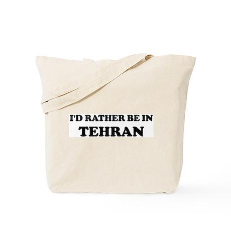 Rather be in Tehran Tote Bag