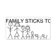 Family Sticks Together Aluminum License Plate