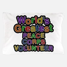 World's Greatest PEACE CORPS VOLUNTEER Pillow Case