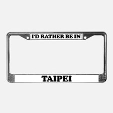 Rather be in Taipei License Plate Frame