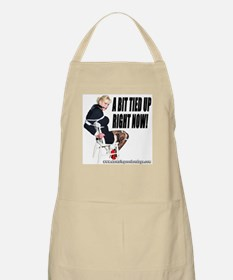 A Bit Tied Up Right Now! Apron