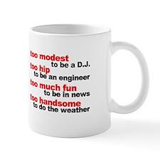"""""""Too Modest To Be A D.J."""" Mug"""