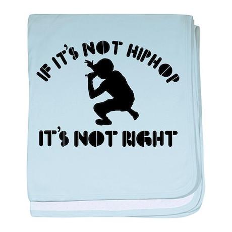 If it's not hip hop it's not baby blanket