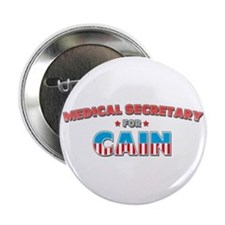 "Medical secretary for Cain 2.25"" Button"