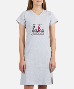 Yes, they're fake Women's Nightshirt