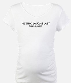 He who laughs Shirt