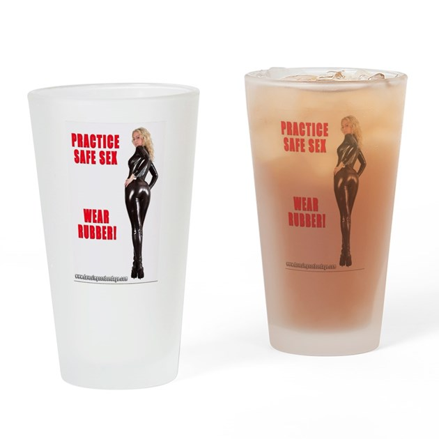 Practice Safe Sex Wear Rubber Drinking Glass by ...