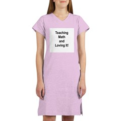 Teaching Math And Loving It! Women's Nightshirt
