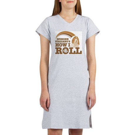 spinone italiano's how I roll Women's Nightshirt