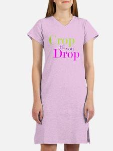 Crop til you Drop Women's Nightshirt