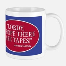 """""""Lordy, I hope there are tapes!"""" James Comey Mugs"""