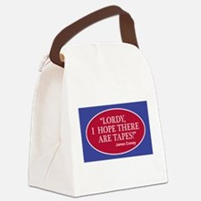 """""""Lordy, I hope there are tapes!"""" Canvas Lunch Bag"""