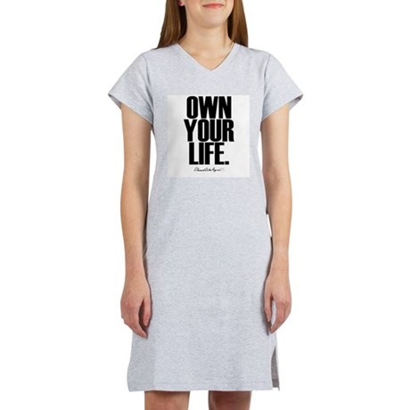 Own Your Life Women's Nightshirt