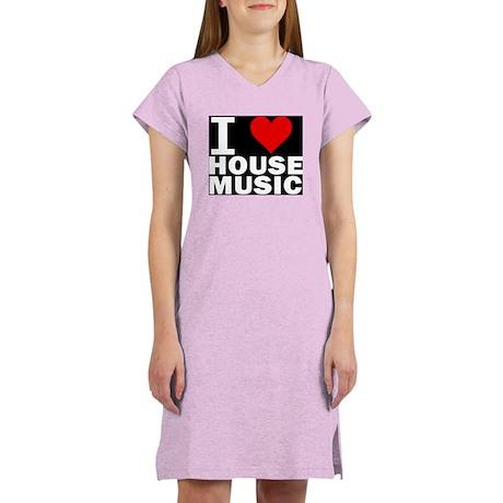 I LOVE HOUSE MUSIC Women's Nightshirt