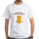 BETTER THAN GOLD PRESS LATINUM White T-Shirt