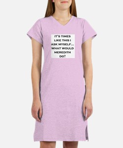 What Would Meredith Do? Women's Nightshirt