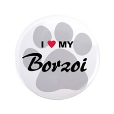"I Love My Borzoi 3.5"" Button"
