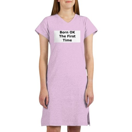Born OK the First Time Women's Nightshirt
