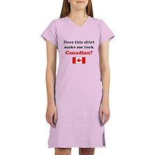 Make Me Look Canadian Women's Nightshirt