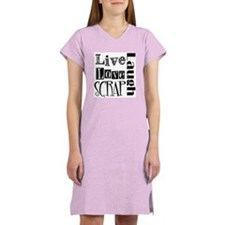 Live Laugh Love Scrap Women's Nightshirt