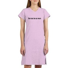 You had me at woof. Women's Nightshirt