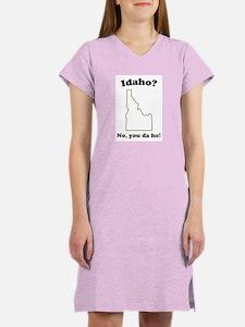Idaho? No, You Da Ho State T- Women's Nightshirt