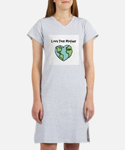 """Love Your Mother"" Women's Nightshirt"
