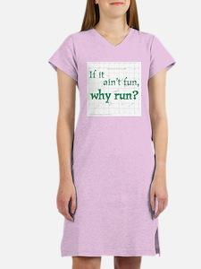 Ain't Fun, Why Run? Women's Nightshirt